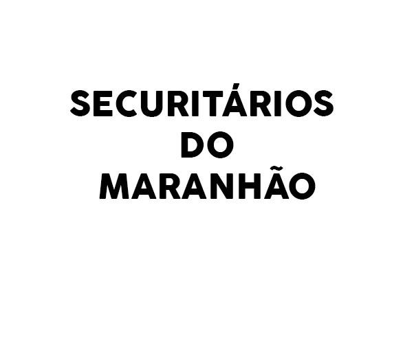 SECURITÁRIOS DO MARANHÃO