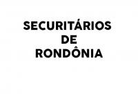 SECURITÁRIOS DE RONDÔNIA